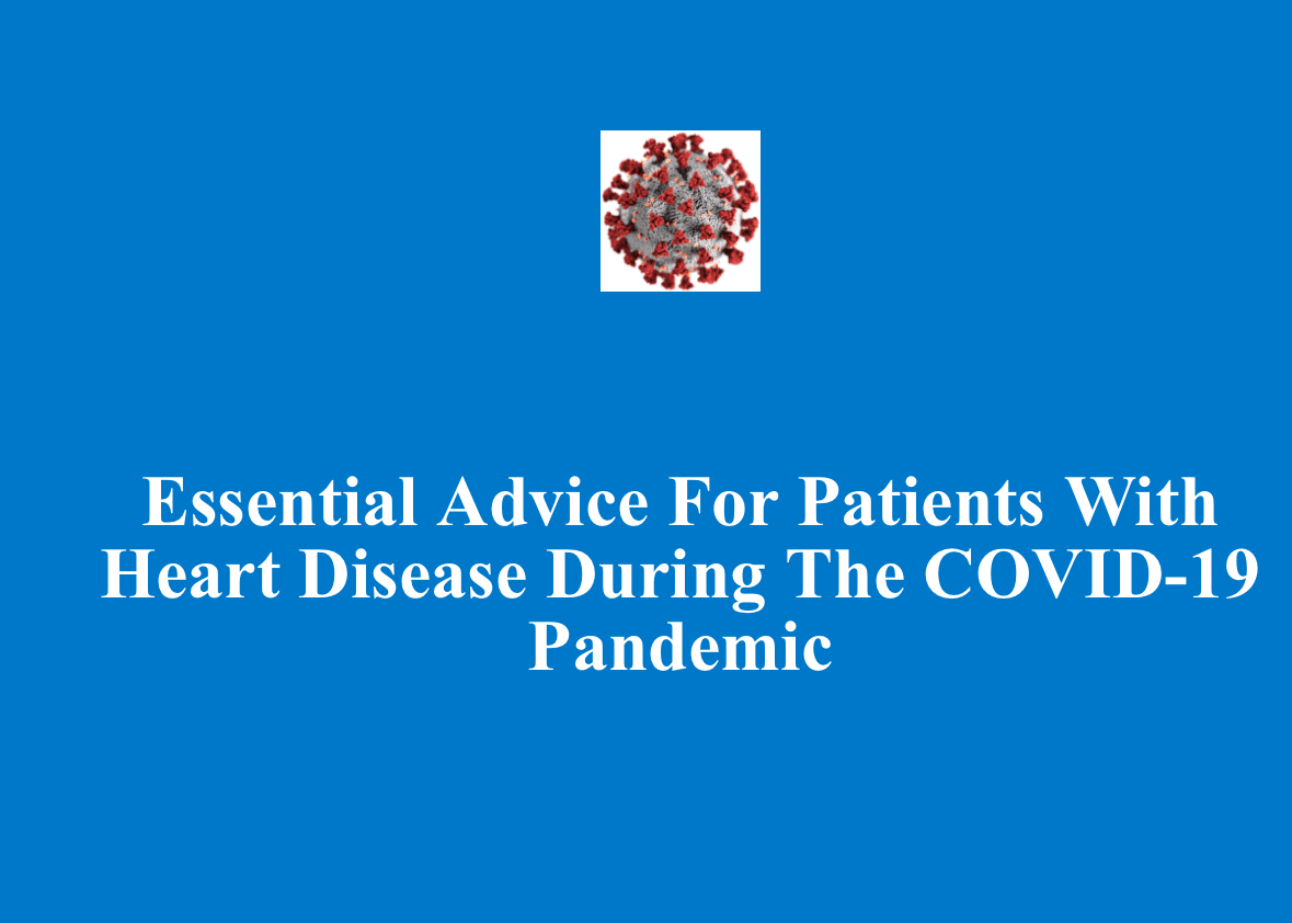 essential advice for patients with heart disease during the COVID-19 Pandemic